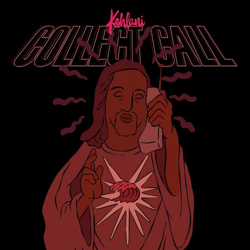 Kehlani Collect Call