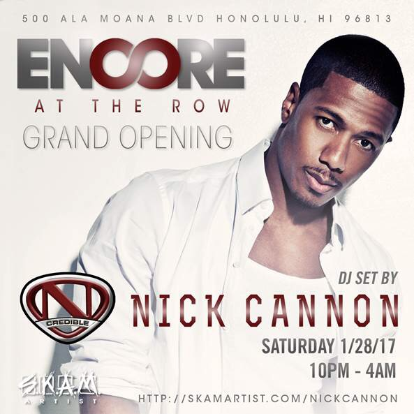 Nick Cannon Set Shut Down Hawaii's ENCORE on the Row Grand Opening Party