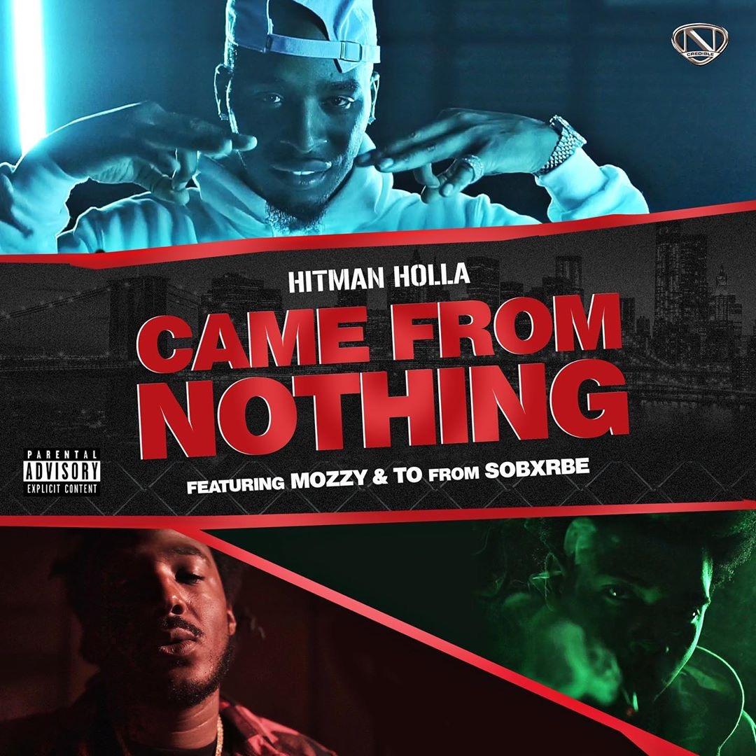 "NEW MUSIC: Hitman Holla feat. Mozzy & TO ""Came From Nothing"""